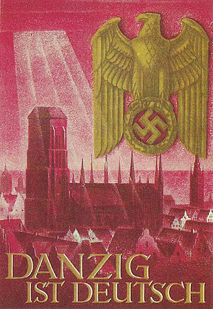 """A propaganda poster of a large cathedral with sunlight shining on it. Several buildings can be seen around the cathedral while a left-facing eagle clutching a swastika is seen in the upper right corner of the poster. The words """"DANZIG IST DEUTSCH"""" can be seen in the bottom left of the poster."""