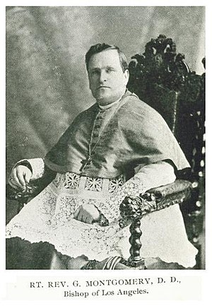 George Thomas Montgomery - George Thomas Montgomery, first American-born Bishop of Los Angeles