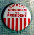 Shirley Chisholm for President button Womens Museum.jpg
