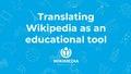 Translating Wikipedia as an educational tool - W+E Donostia 2019 - Santiago Navarro Sanz.pdf