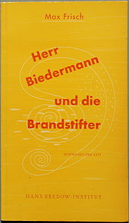 <i>The Fire Raisers</i> (play) play by Max Frisch