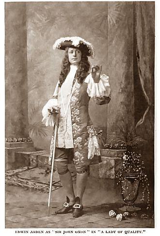 Edwin Arden - Edwin Arden as Sir John Oxon in The Lady of Quality
