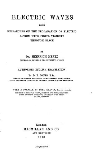 Heinrich Hertz - Image: Electric Waves being Research on the Propagation of Electric Action with Finite Velcity Through Space