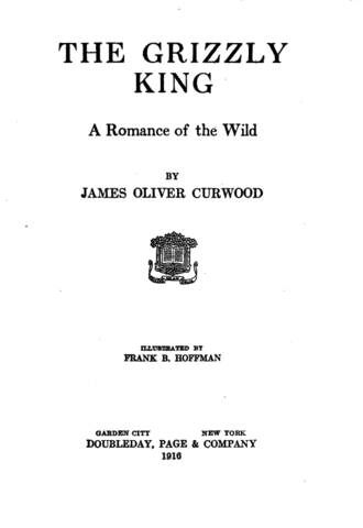 The Bear (1988 film) - Frontispiece of James Oliver Curwood's The Grizzly King (1916)
