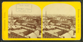 Panorama from City Hall, from Robert N. Dennis collection of stereoscopic views 2.png