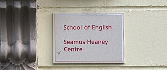 Seamus Heaney - The Seamus Heaney Centre for Poetry, which was officially opened at Queen's University Belfast in 2004