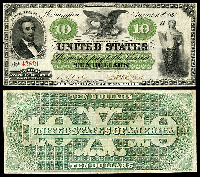 Lincoln's Greenbacks that initially helped the Union to fund its army.