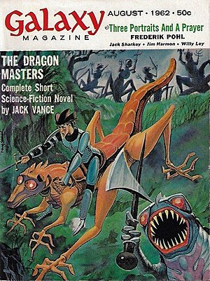 Jack Vance - Vance's Hugo Award-winning novella The Dragon Masters was the cover story on the August 1962 issue of Galaxy Science Fiction