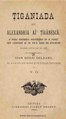 Ioan Budai-Deleanu - Țiganiada séǔ Alexandria aǐ' țîgănéscă - o prea frumósă povestire în 12 părți séǔ cântări și în vr'o 5000 d.pdf