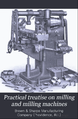 Practical Treatise on Milling and Milling Machines cover.png