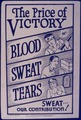 The Price of Victory. Blood, Sweat, Tears. Sweat-Our Contribution - NARA - 534481.tif