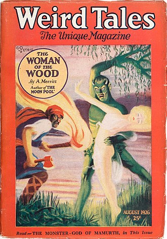 "A. Merritt - The August 1926 Weird Tales cover-featured the first publication of ""The Woman of the Wood"""