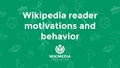 Wikipedia reader motivations and behavior (Wikicon N.Amer. 2016), without speaker notes.pdf