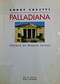 """A. Chastel, """"Palladiana"""", Paris, Gallimard, 1995.jpg"""