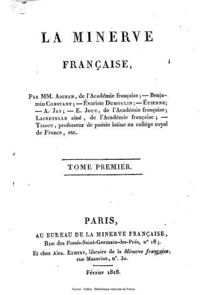 File:Aignan - Constant - Dumoulin - Etienne - Jay - Jouy - Lacretelle aîné - Tissot - La Minerve française, 1.djvu