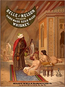 Belle of Nelson poster for their sour mash whiskey, shows a Turkish harem of nude white women, and a black man (presumed eunuch) with water pipe in foreground.