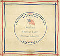 "Benjamin Harrison ""Protection To American Labor And American Industries"" Handkerchief, 1888 (4359989850).jpg"
