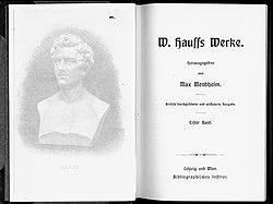 Gedichte aus W. Hauffs Werke. Hrsg. von Max Mendheim. Kritisch durchgesehene und erläuterte Ausgabe. 4 Bände. Lpz., Wien, Bibliographisches Institut, (1891-1909). Band I.