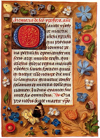 Book of hours - The lavish illusionistic borders of this Flemish book of hours from the late 1470s are typical of luxury books of this period, which were now often decorated on every page. The butterfly wing cutting into the text area is an example of playing with visual conventions, typical of the period. (Among the plants are the ''Veronica'', Vinca, Viola tricolor, Bellis perennis, and Chelidonium majus. The butterfly is Aglais urticae. The Latin text is a devotion to Saint Christopher).