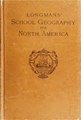 Longman's school geography for North America (IA cu31924029846908).pdf