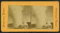 The Giant Geyser, Yellowstone National Park, from Robert N. Dennis collection of stereoscopic views.png