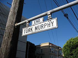 Turk Murphy - Turk Murphy Lane in San Francisco