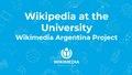Wikipedia at the University Wikimedia Argentina Project.pdf