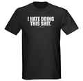 """I hate doing this shit"" t-shirt.png"