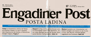 Vallader dialect (Romansh) - The newspaper Engadiner Post / Posta Ladina although published in the Upper Engadine, uses Vallader in most of its Romansh-language articles