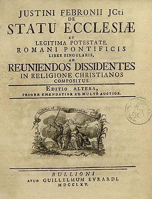 Johann Nikolaus von Hontheim - Febronius' treatise De Statu Ecclesiae