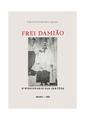 Frei Damião, O missionario dos Sertões.pdf