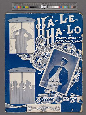 """Will A. Heelan - """"Ha-le ha-lo"""" or """"That's what the Germans sang"""""""