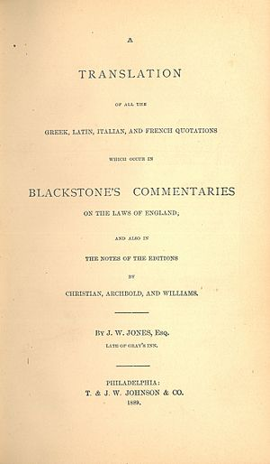 John Winter Jones - Image: John Winter Jones, A Translation of All the Greek, Latin, Italian and French Quotations which Occur in Blackstone's Commentaries on the Laws of England (1889)
