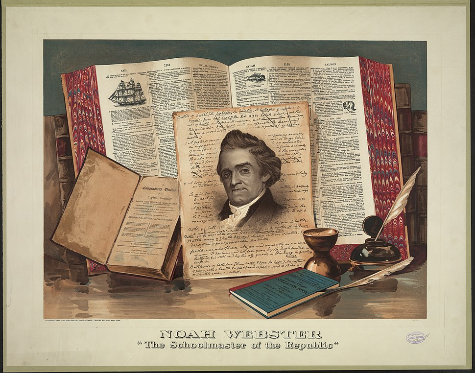 Noah Webster The Schoolmaster of the Republic