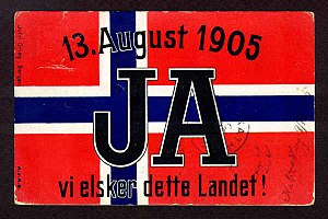 "Dissolution of the union between Norway and Sweden - A postcard from around the time of the Norwegian plebiscite. Ja, vi elsker dette landet (""Yes, we love this country"") are the opening words of the Norwegian national anthem."
