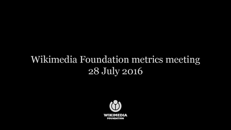 File:WMF Metrics & Activities Meeting July 2016.pdf