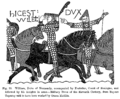 William Duke of Normandy accompanied by Eustatius Count of Boulogne and followed by his Knights in arms Military Dress of the Eleventh Century from Bayeux Tapestry said to have been worked by Queen Matilda.png