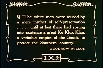 "Nadir of American race relations - A quote from Woodrow Wilson used in ""Birth of a Nation""."