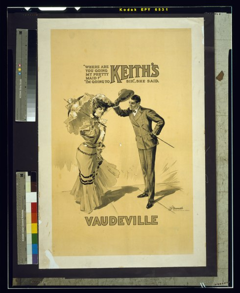 """File:""""Where are you going my pretty maid?"""" """"I'm going to Keith's Vaudeville, Sir,"""" she said LCCN2014635708.tif"""