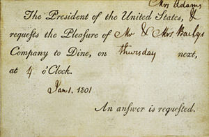 Graphics and Calligraphy Office - One of the earliest White House invitations – to a January 1801 dinner. A portion of the invitation was preprinted and then completed by writing in the event, date, and guests' names, in this case by First Lady Abigail Adams.