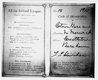 All-for-Ireland League - League's membership card endorsed: All for Ireland here are we, All for Ireland's liberty; To right, to raise, to set her free, Our Native Land for ever. T.D.S.