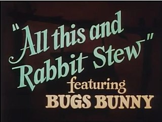 <i>All This and Rabbit Stew</i> 1941 Bugs Bunny cartoon