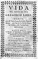 F. Losa; Vida del siervo de Dios Gregorio Lopez Wellcome L0002399.jpg