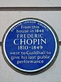 From this house in 1848 FREDERIC CHOPIN 1810-1849 went to Guildhall to give his last public performance.jpg