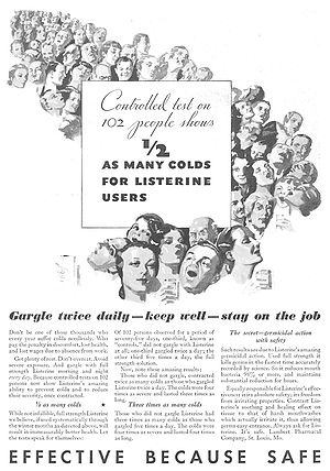 False advertising - Listerine advertisement, 1932. The FTC found that the claim of these advertisements, reduced likelihood of catching cold, was false.
