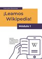 Reading Wikipedia in the Classroom - Teacher's Guide Module 1 (Spanish).pdf