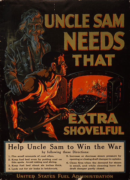 """""""Uncle Sam needs that extra shovelful"""" Uncle Sam encouraging a coal-furnace worker not to put more fuel on the fire than necessary."""