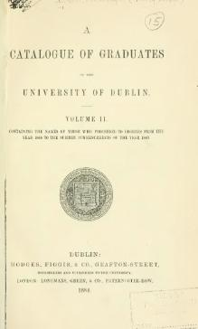 A Catalogue of Graduates who have Proceeded to Degrees in the University of Dublin, vol. 2.djvu