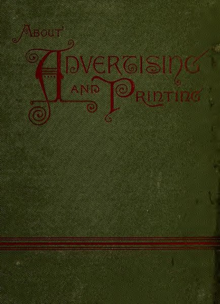 File:About advertising and printing. A concise, practical, and ...