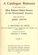 Cornelis Hofstede de Groot - A catalogue raisonné of the works of the most eminent Dutch painters of the seventeenth century based on the work of John Smith. Translated and edited by Edward G. Hawke v4 1912.jpg